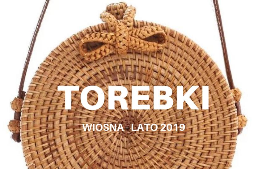 torebki na wiosnę 2019